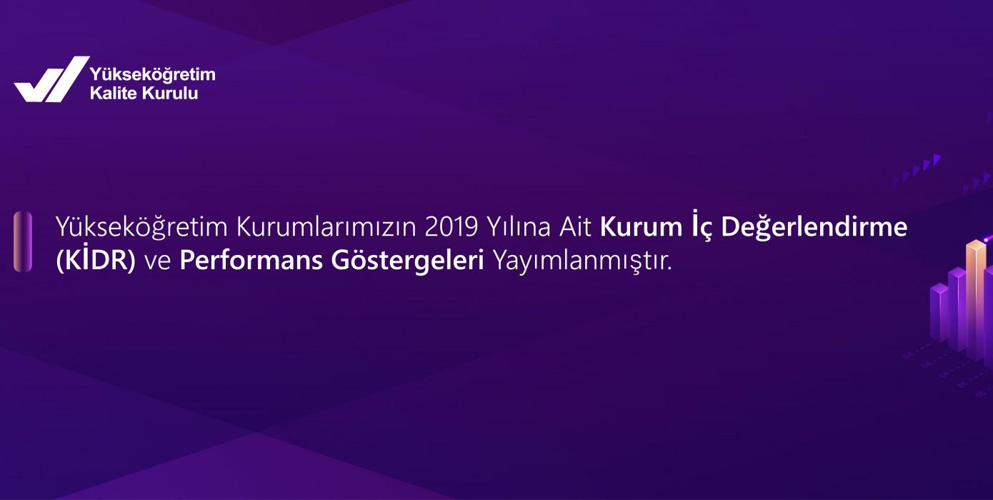 Yükseköğretim Kurumlarımızın 2019 Yılına Ait Kurum İç Değerlendirme (Kidr) ve Performans Göstergeleri Yayımlandı.