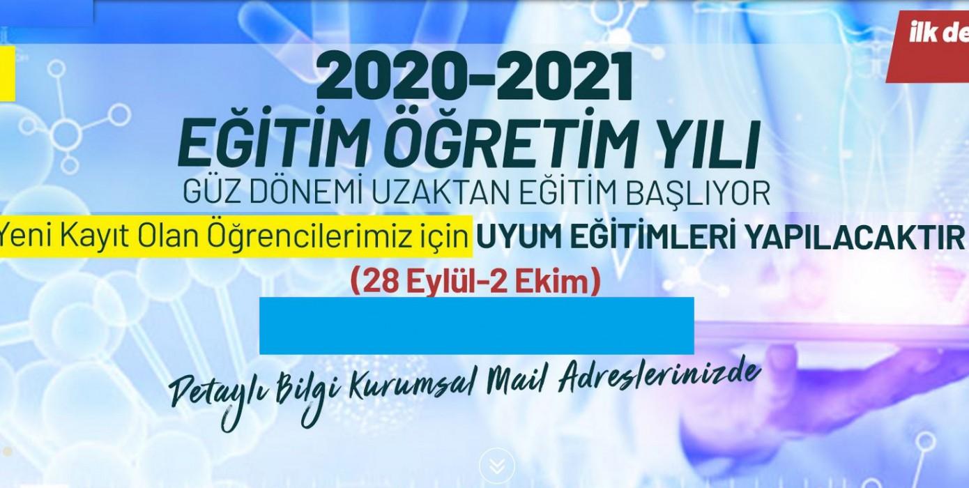 2020-0-2021 Eğitim Öğretim Yılı Güz Dönemi Uzaktan Eğitim Başlıyor.